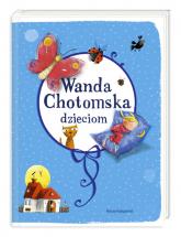 Wanda Chotomska dzieciom - Wanda Chotomska | mała okładka