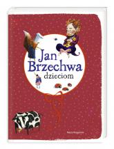 Jan Brzechwa dzieciom - Jan Brzechwa | mała okładka