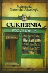 Cukiernia pod Amorem. Tom 1. Zajezierscy  - Małgorzata Gutowska-Adamczyk | mała okładka
