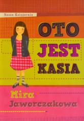 Oto jest Kasia - Mira Jaworczakowa   mała okładka