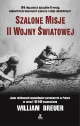 Szalone misje II wojny światowej - Breuer William B. | mała okładka