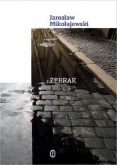 Żebrak - Jarosław Mikołajewski | mała okładka