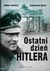Ostatni dzień Hitlera - Craigie Emma, Mayo Jonathan | mała okładka