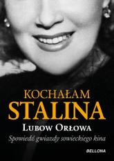 Kochałam Stalina - Ljubow Orłowa | mała okładka