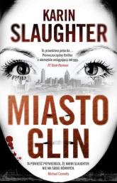 Miasto glin - Karin Slaughter | mała okładka