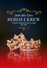 Berło i krew. Królowie i królowe Europy na wojnie 1914-1945 - Jean Cars | mała okładka