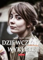 Dziewczyny Wyklęte - Szymon Nowak | mała okładka