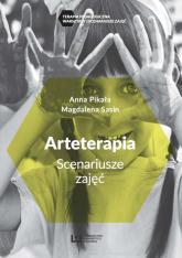Arteterapia. Scenariusze zajęć - Pikała Anna, Sasin Magdalena | mała okładka