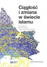 Ciągłość i zmiana w świecie islamu - Opracowanie zbiorowe | mała okładka