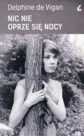 Nic nie oprze się nocy - De Vigan Delphine | mała okładka