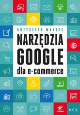 Narzędzia Google dla e-commerce - Krzysztof Marzec | mała okładka