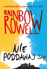 Nie poddawaj się. Wzlot i upadek Simona Snowa - Rainbow Rowell | mała okładka