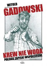 Krew nie woda. Polskie zapiski współczesne - Witold Gadowski | mała okładka