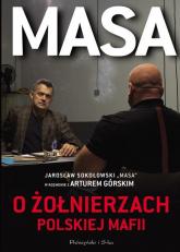 Masa o żołnierzach polskiej mafii - Artur Górski | mała okładka