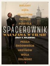 Spacerownik. Warszawa w filmie - Majewski Jerzy S. | mała okładka