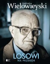 Losowi na przekór - Andrzej Wielowieyski | mała okładka