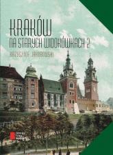 Kraków na starych widokówkach - Krzysztof Jakubowski | mała okładka