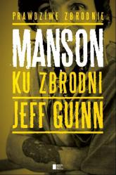 Manson. Ku zbrodni - Jeff Guinn   mała okładka