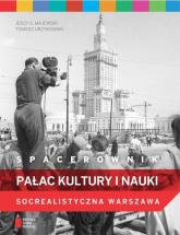 Spacerownik. Pałac Kultury i Nauki. Socrealistyczna Warszawa - Majewski Jerzy S., Urzykowski Tomasz | mała okładka