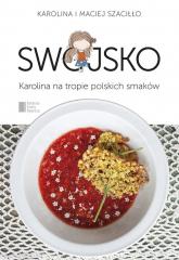 Swojsko. Karolina na tropie polskich smaków - Szaciłło  Karolina, Szaciłło Maciej | mała okładka