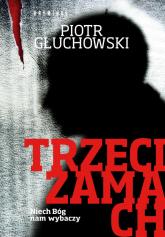 Trzeci zamach - Piotr Głuchowski | mała okładka