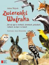 Zwierzaki Wajraka - Adam Wajrak | mała okładka
