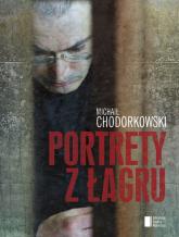 Portrety z Łagru - Michaił Chodorkowski | mała okładka
