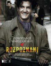 Powstanie Warszawskie. Rozpoznani - Michalewicz Iza, Piwowarczuk Maciej | mała okładka