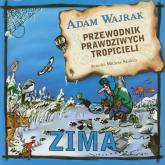 Przewodnik prawdziwych tropicieli Zima - Adam Wajrak | mała okładka