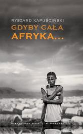 Gdyby cała Afryka - Ryszard Kapuściński | mała okładka