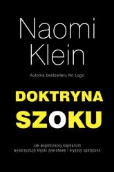 Doktryna szoku. Jak współczesny kapitalizm wykorzystuje klęski żywiołowe i kryzysy społeczne - Naomi Klein | mała okładka