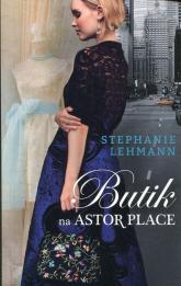 Butik na Astor Place - Stephanie Lehmann | mała okładka
