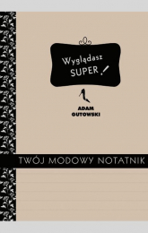 Twój modowy notatnik - Adam Gutowski | mała okładka