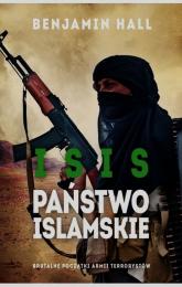 Isis. Państwo islamskie. Brutalne początki armii terrorystów - Benjamin Hall | mała okładka