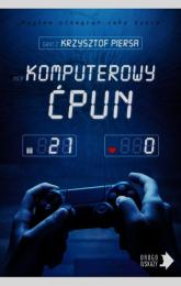 Komputerowy ćpun - Krzysztof Piersa | mała okładka