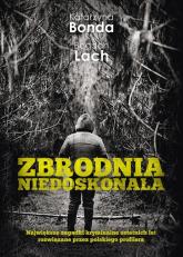 Zbrodnia niedoskonała - Bonda Katarzyna, Lach Bogdan | mała okładka