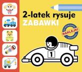 2-latek rysuje. Zabawki - Anita Głowińska | mała okładka