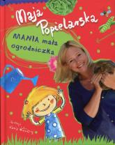 Mania mała ogrodniczka - Maja Popielarska   mała okładka