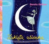Zaklęta uliczka - Dorota Gellner | mała okładka