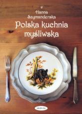 Polska kuchnia myśliwska - Hanna Szymanderska   mała okładka