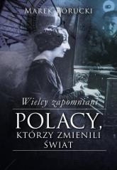 Wielcy zapomniani Polacy, którzy zmienili świat - Marek Borucki | mała okładka