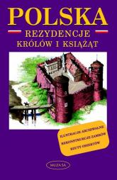 Polska. Rezydencje królów i książąt - Marek Borucki | mała okładka