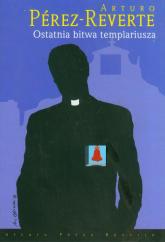 Ostatnia bitwa templariusza - Arturo Perez-Reverte | mała okładka