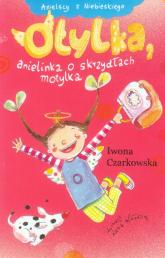 Otylka, anielinka o skrzydłach motylka - Iwona Czarkowska | mała okładka
