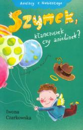 Szymek, kłamczuszek czy anielinek? - Iwona Czarkowska | mała okładka