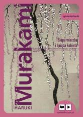 Ślepa wierzba i śpiąca kobieta. Audiobook - Haruki Murakami   mała okładka