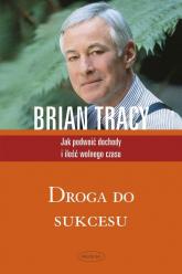 Droga do sukcesu - Brian Tracy | mała okładka