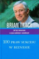 100 praw sukcesu w biznesie - Brian Tracy | mała okładka