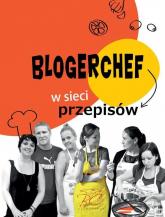 BlogerChef. W sieci przepisów - Praca zbiorowa | mała okładka