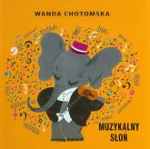 Muzykalny słoń - Wanda Chotomska | mała okładka